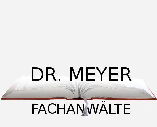 Rechtsanwälte - Dr. Meyer Fachanwält